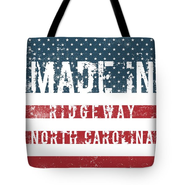 Made In Ridgeway, North Carolina Tote Bag