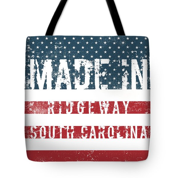 Made In Ridgeway, South Carolina Tote Bag