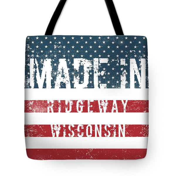 Made In Ridgeway, Wisconsin Tote Bag