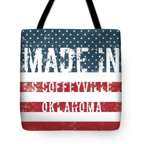 Made In S Coffeyville, Oklahoma Tote Bag
