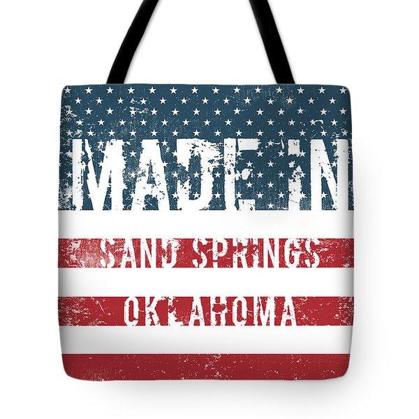 Made In Sand Springs, Oklahoma Tote Bag