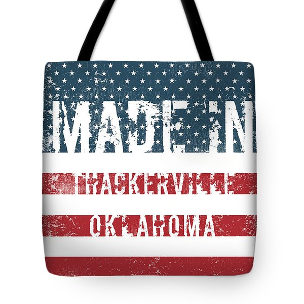 Made In Thackerville, Oklahoma Tote Bag