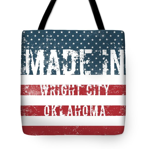 Made In Wright City, Oklahoma Tote Bag