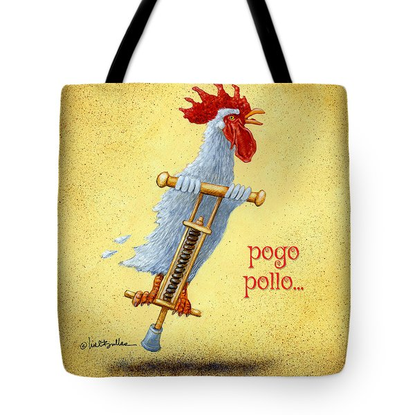 Tote Bag featuring the painting Pogo Pollo... by Will Bullas