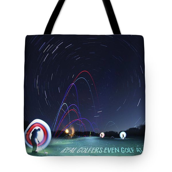 Real Golfers Even Golf At Night Tote Bag