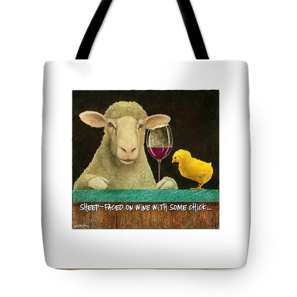 Sheep Faced On Wine With Some Chick... Tote Bag