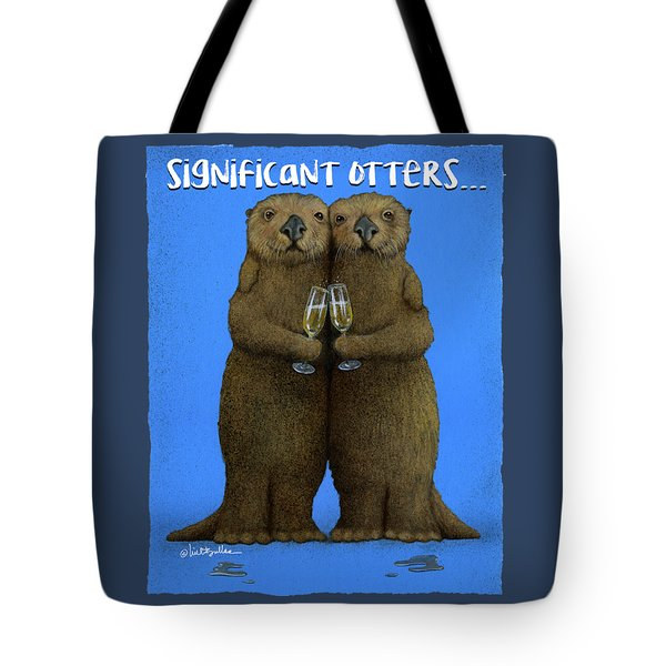 Significant Otters... Tote Bag by Will Bullas