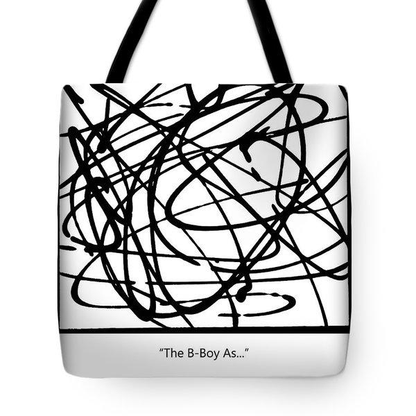 The B-boy As... Tote Bag by Ismael Cavazos