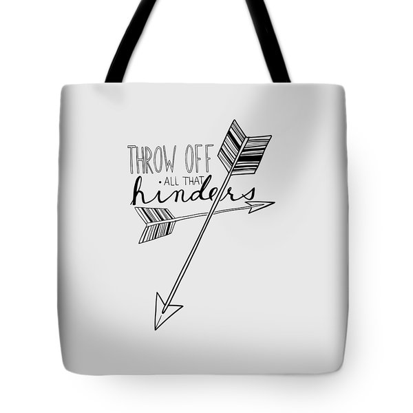 Throw Off All That Hinders Tote Bag