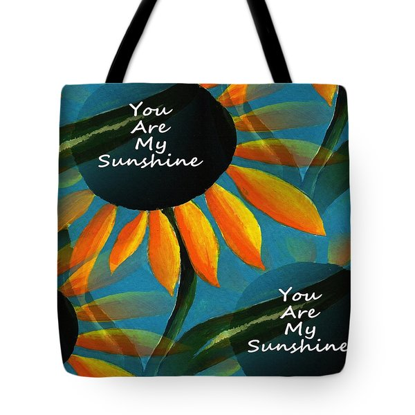You Are My Sunshine Tote Bag by Kathleen Sartoris