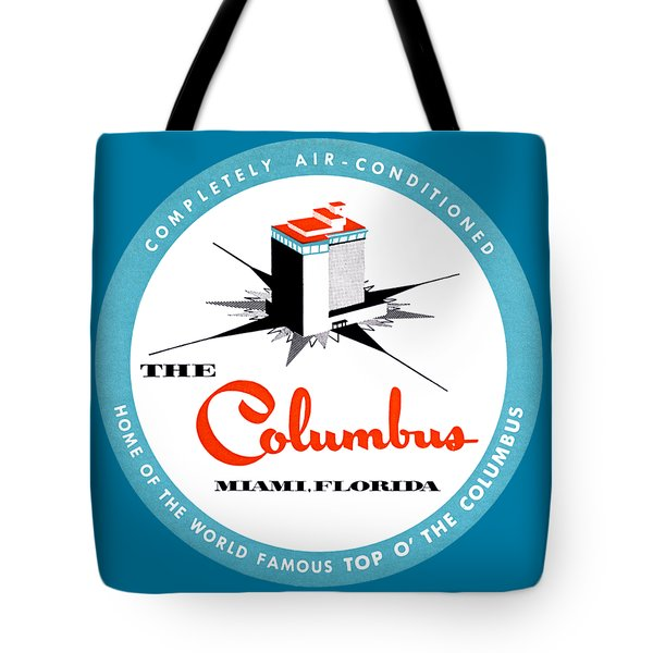 Tote Bag featuring the painting 1955 Columbus Hotel Of Miami Florida  by Historic Image