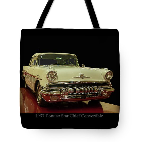 Tote Bag featuring the photograph 1957 Pontiac Star Chief Convertible by Chris Flees