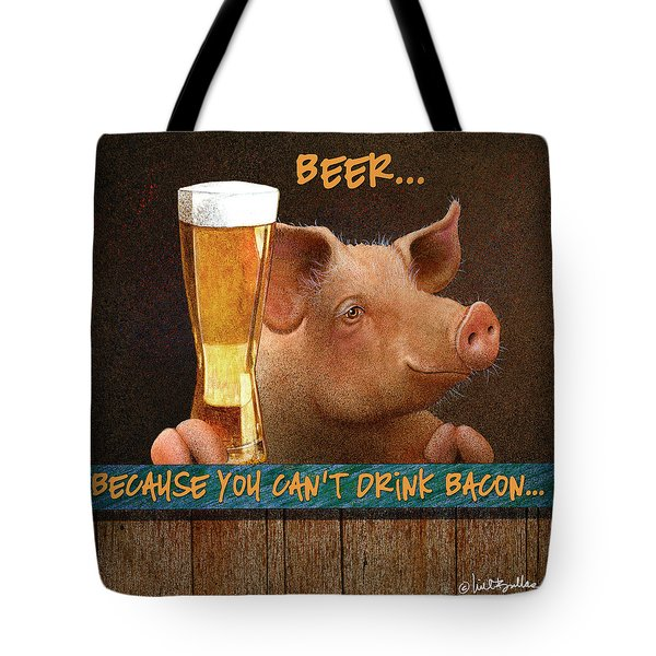 Tote Bag featuring the painting Beer... Because You Can't Drink Bacon... by Will Bullas