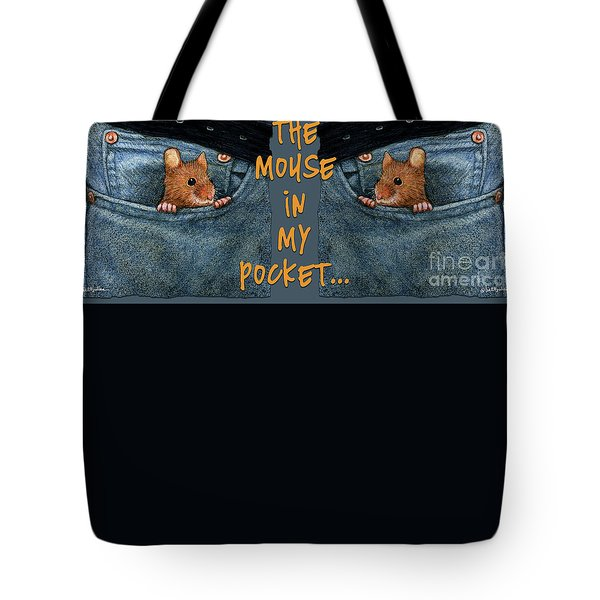 Tote Bag featuring the painting Mouse In My Pocket... by Will Bullas