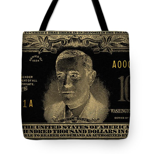 Tote Bag featuring the digital art U.s. One Hundred Thousand Dollar Bill - 1934 $100000 Usd Treasury Note In Gold On Black  by Serge Averbukh