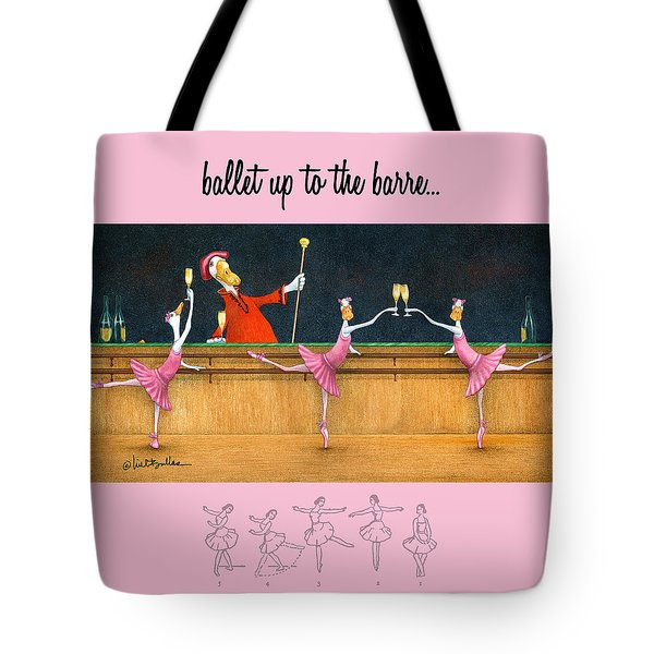 Ballet Up To The Barre... Tote Bag