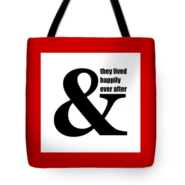 And They Lived Happily Ever After Tote Bag