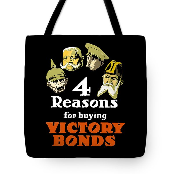 4 Reasons For Buying Victory Bonds Tote Bag by War Is Hell Store
