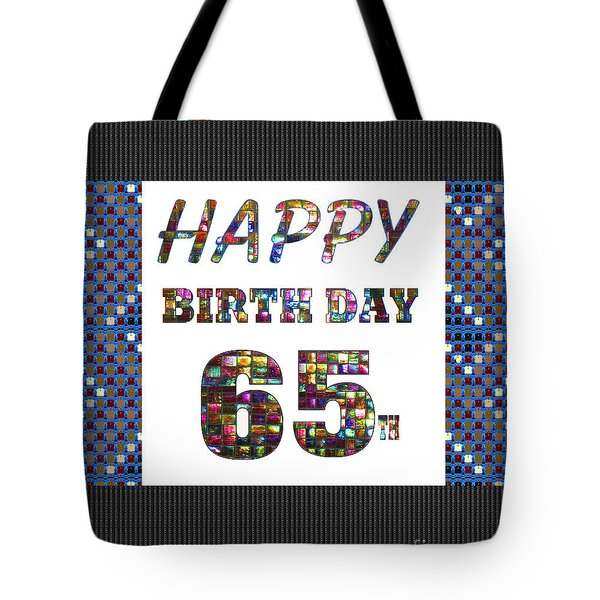 65th Happy Birthday Greeting Cards Pillows Curtains Phone Cases Tote By Navinjoshi Fineartamerica Tote Bag