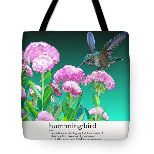 A Hummingbird Visits Tote Bag