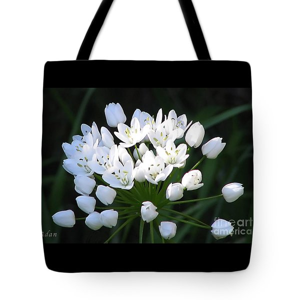 Tote Bag featuring the photograph A Spray Of Wild Onions by Felipe Adan Lerma