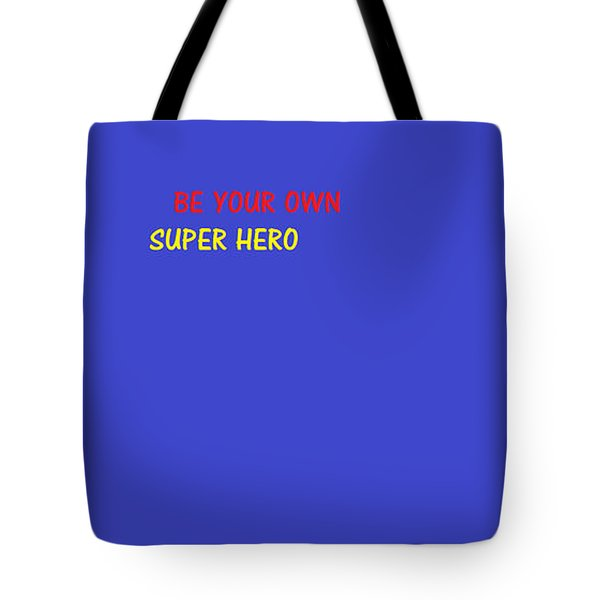 Tote Bag featuring the digital art A Super Hero In Us by Aaron Martens