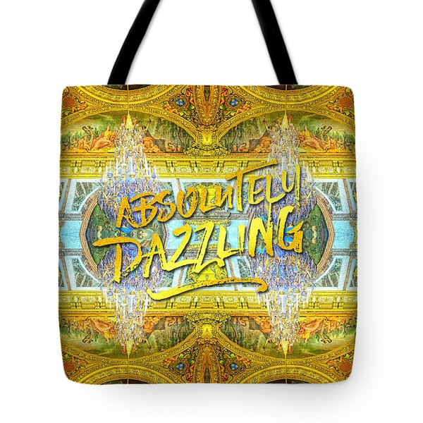 Absolutely Dazzling Hall Of Mirrors Versailles Palace Paris Tote Bag