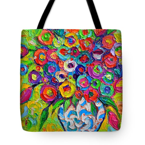 Abstract Flowers Of Happiness Impressionist Impasto Palette Knife Oil Painting By Ana Maria Edulescu Tote Bag