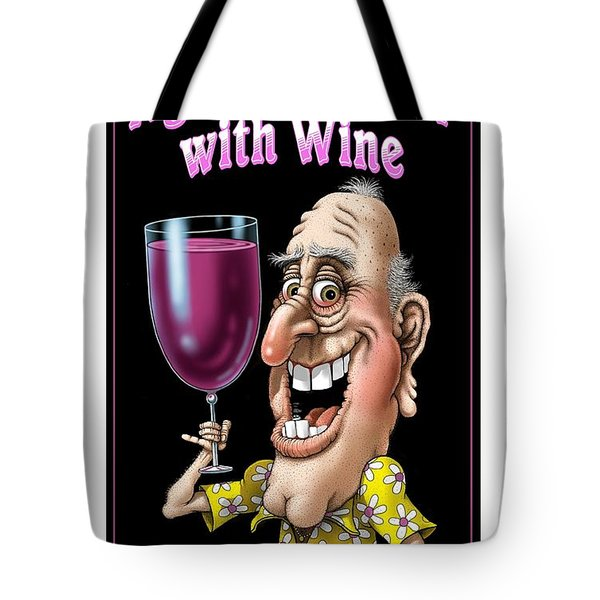 Age Gets Better With Wine Tote Bag