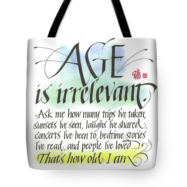 Age Is Irrelevant Tote Bag