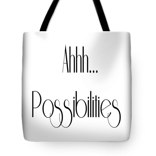 Ahh... Possibilities Tote Bag