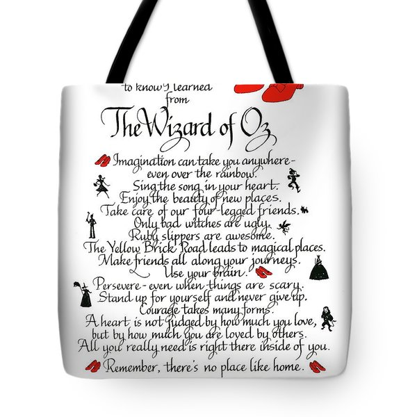 All I Need To Know I Learned From The Wizard Of Oz Tote Bag