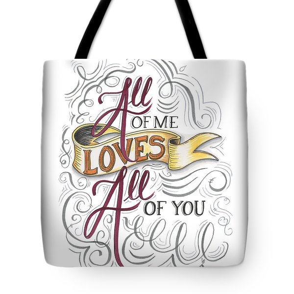 All Of Me Loves All Of You Tote Bag