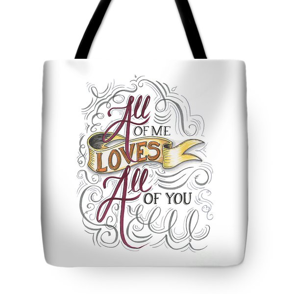 All Of Me Loves All Of You Tote Bag by Cindy Garber Iverson