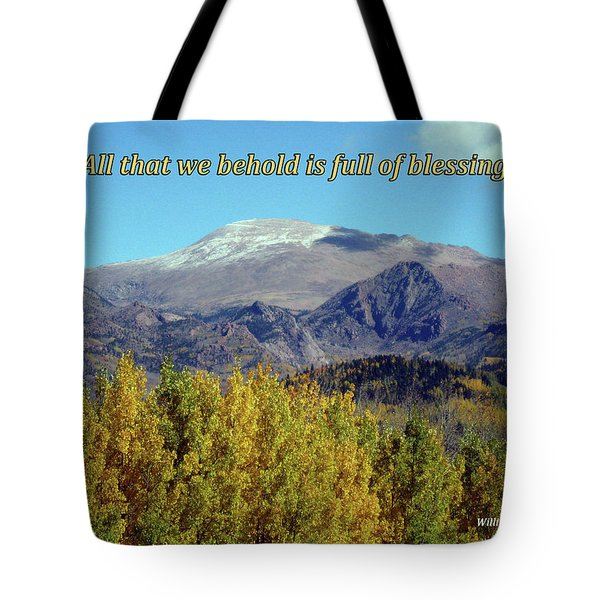 All That We Behold Is Full Of Blessings Tote Bag