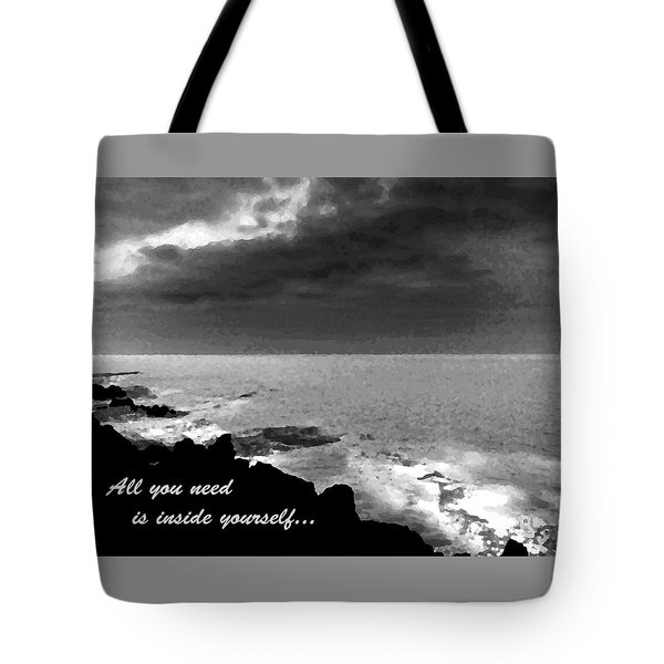 All You Need Is Inside Yourself Tote Bag