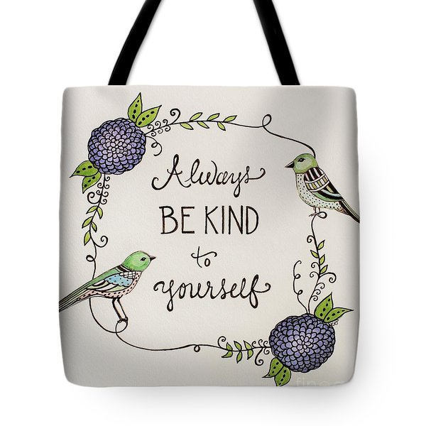 Always Be Kind To Yourself Tote Bag by Elizabeth Robinette Tyndall