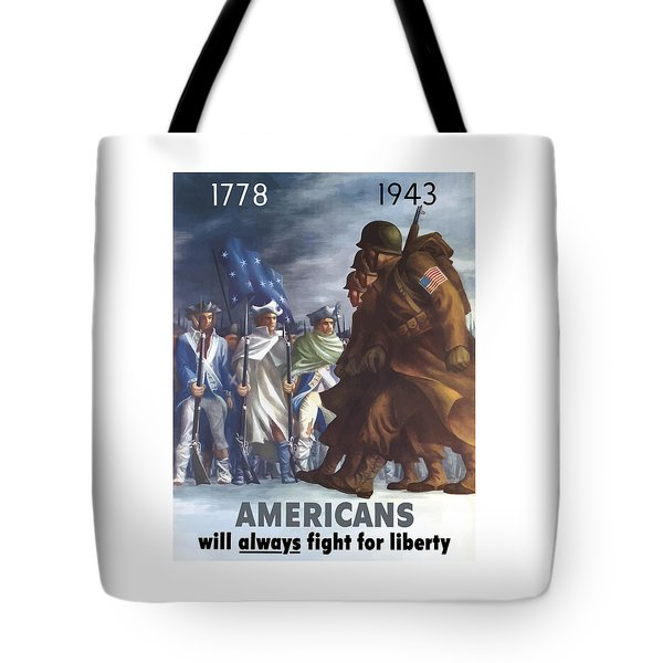 Americans Will Always Fight For Liberty Tote Bag by War Is Hell Store