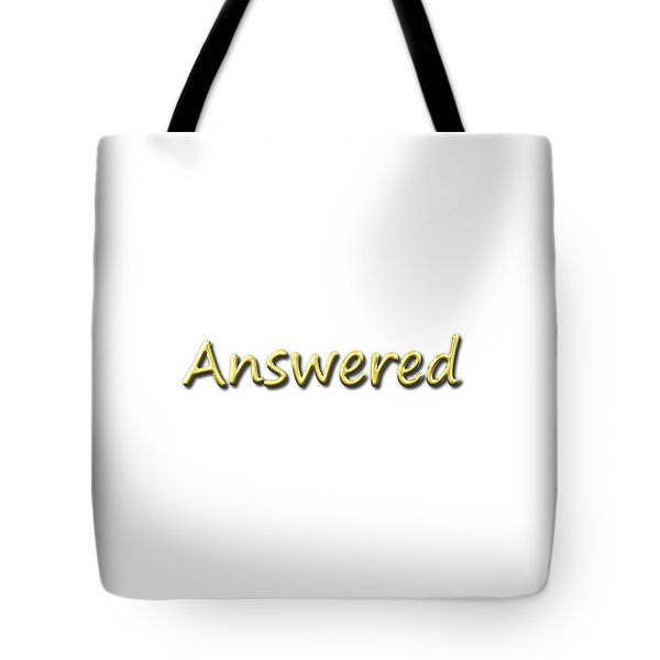 Answered Tote Bag