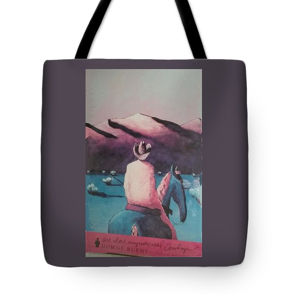 Are There Anymore Real Cowboys? Tote Bag by Jay Milo