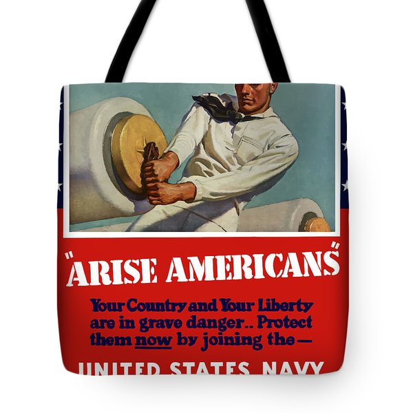 Arise Americans Join The Navy  Tote Bag