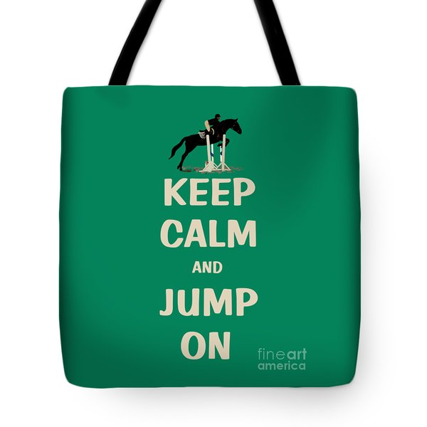 Keep Calm And Jump On Horse Tote Bag