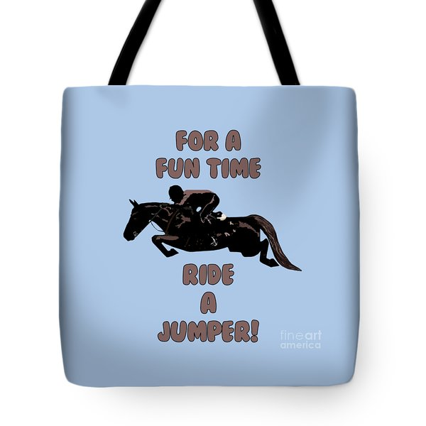 For A Fun Time Tote Bag