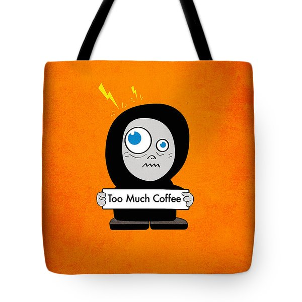 Not Too Much Coffee Tote Bag
