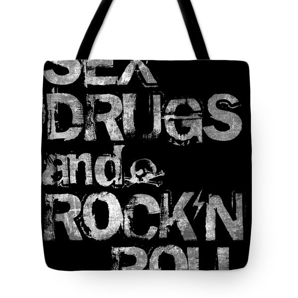 Sex Drugs And Rock N Roll Tote Bag