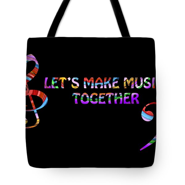 Let's Make Music Together Tote Bag