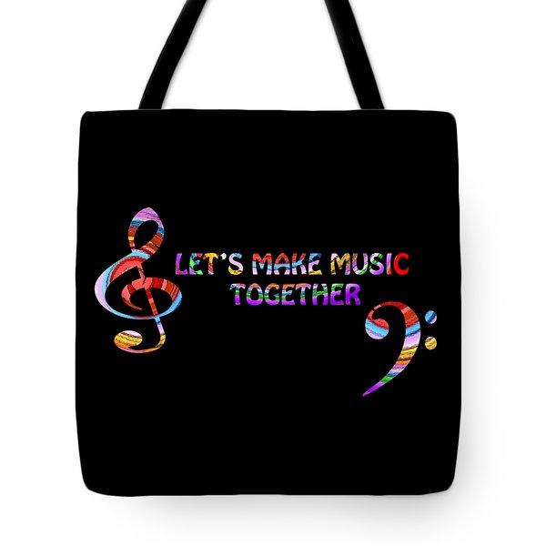 Let's Make Music Together Tote Bag