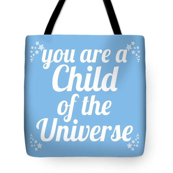 Child Of The Universe Desiderata - Blue Tote Bag by Ginny Gaura
