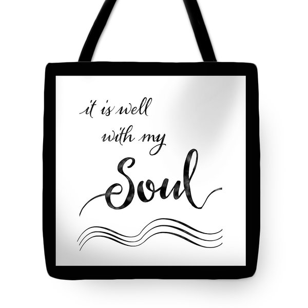 Inspirational Typography Script Calligraphy - It Is Well With My Soul Tote Bag