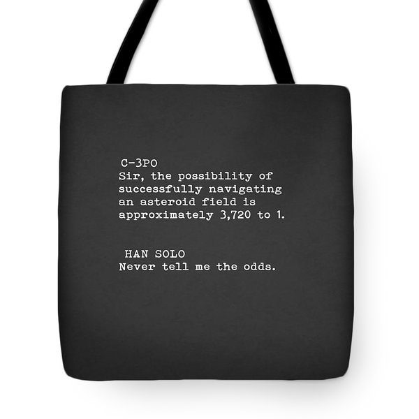 Never Tell Me The Odds Tote Bag